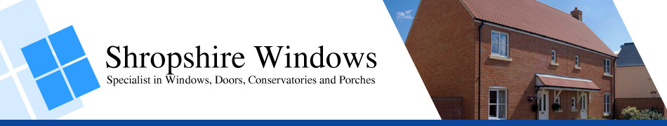 Shropshire Windows - Specialist in Windows, Doors, Conservatories and Porches